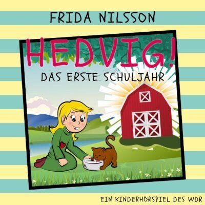 Frida Nilsson: Hedvig! – Das erste Schuljahr | KiRaKa Hörspiel