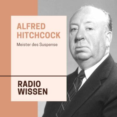 Alfred Hitchcock – Meister des Suspense | Bayern 2 radioWissen