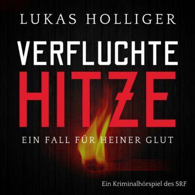 Lukas Holliger – Verfluchte Hitze | SRF Krimi