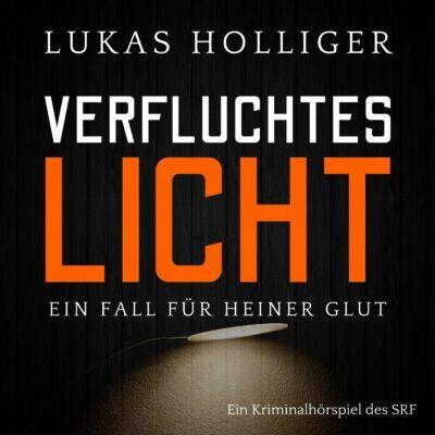 Lukas Holliger – Verfluchtes Licht | SRF Krimi