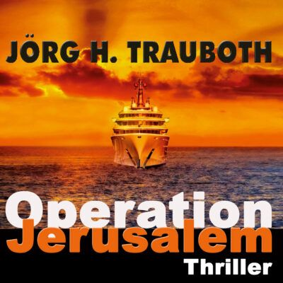 Jörg H. Trauboth – Operation Jerusalem (Marc Anderson 2)