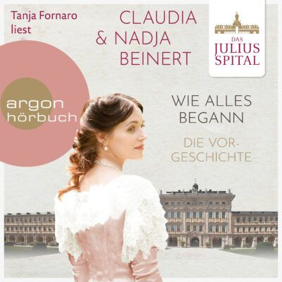 Claudia & Nadja Beinert – Das Juliusspital. Wie alles begann