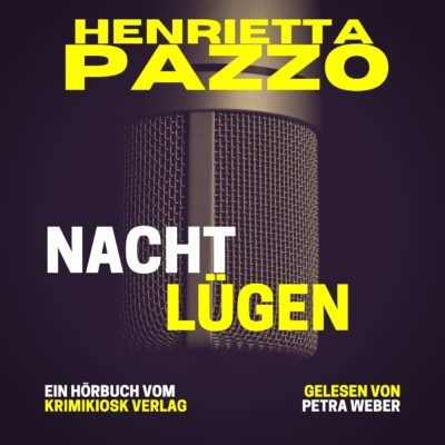 Henrietta Pazzo – Nachtlügen. Barbara Mannotts 10. Fall