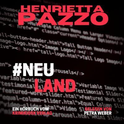 Henrietta Pazzo – #Neuland. Barbara Mannotts 13. Fall