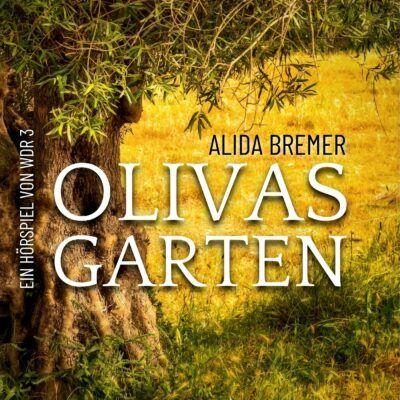 Alida Bremer – Olivas Garten | WDR 3 Hörspiel