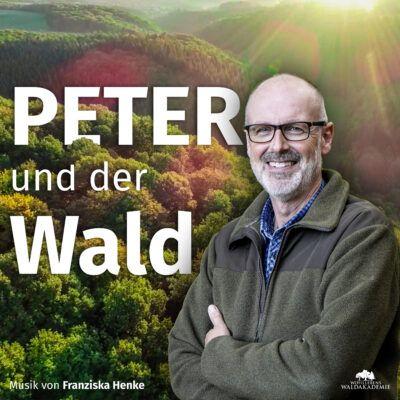 Peter und der Wald – Der Podcast von Peter Wohlleben