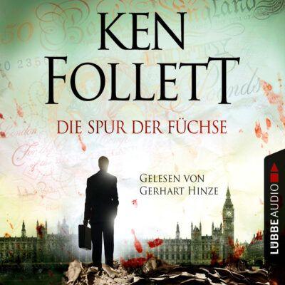 Ken Follett – Die Spur der Füchse