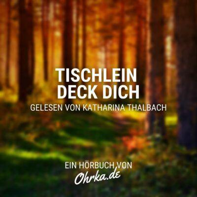 Brüder Grimm – Tischlein deck dich