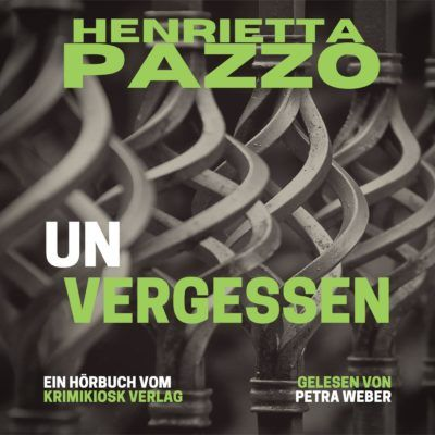 Henrietta Pazzo – Unvergessen. Barbara Mannotts 11. Fall