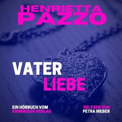 Henrietta Pazzo – Vaterliebe. Barbara Mannotts 5. Fall