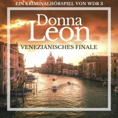 Donna Leon: Venezianisches Finale – Commissario Brunetti ermittelt