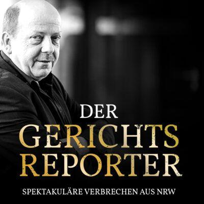 Der Gerichtsreporter | True-Crime-Podcast aus NRW