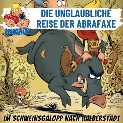 Die Abrafaxe (03) – Im Schweinsgalopp nach Halberstadt