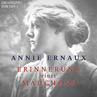 Annie Ernaux – Erinnerung eines Mädchens   SWR 2 Hörspiel