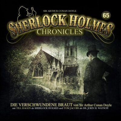 Sherlock Holmes Chronicles (65) – Die verschwundene Braut