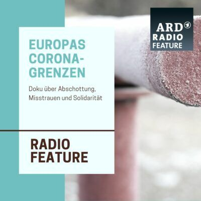 Europas Corona-Grenzen   ARD radiofeature
