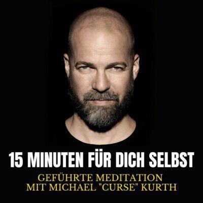 """15 Minuten für dich selbst   Meditation mit Michael """"Curse"""" Kurth"""