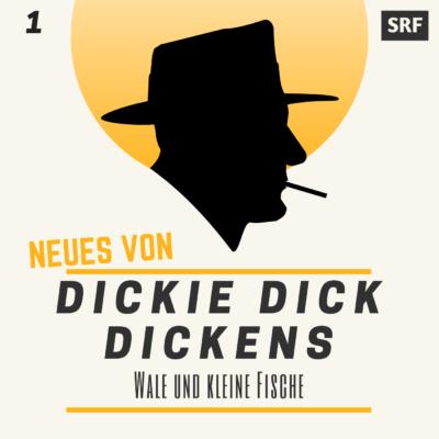 Neues von Dickie Dick Dickens (01) – Wale und kleine Fische