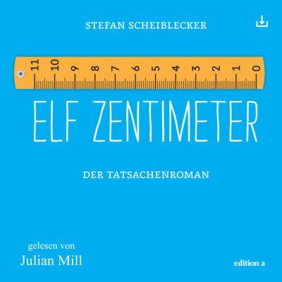 Stefan Scheiblecker – Elf Zentimeter