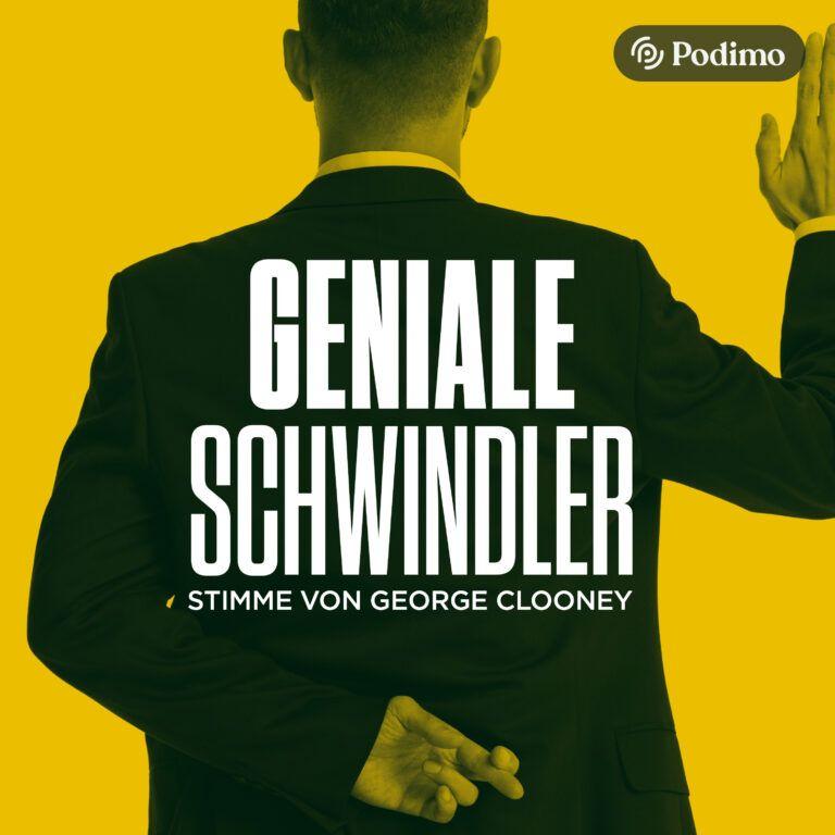 Geniale Schwindler - mit George Clooney Stimme   Ein Podimo Podcast