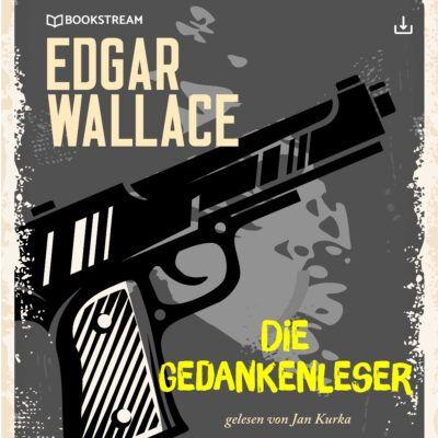 Edgar Wallace – Die Gedankenleser
