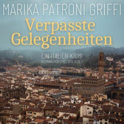 Marika Patroni Griffi – Verpasste Gelegenheiten | WDR 3 Krimi