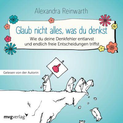 Alexandra Reinwarth – Glaub nicht alles, was du denkst