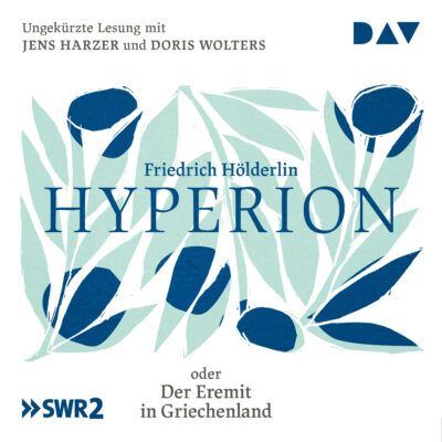 Friedrich Hölderlin – Hyperion oder Der Eremit in Griechenland | SWR2 Hörbuch