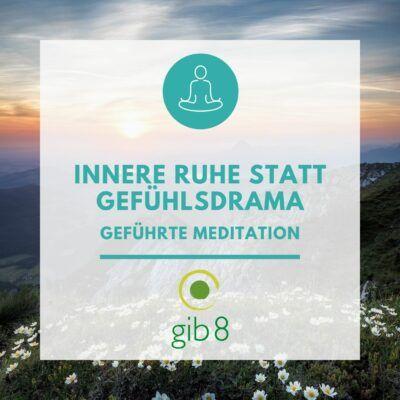 Innere Ruhe statt Gefühlsdrama   Geführte Meditation