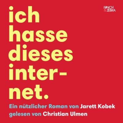 Jarett Kobek – Ich hasse dieses Internet. Ein nützlicher Roman