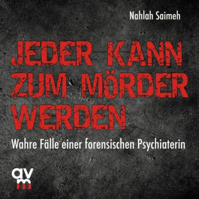 Nahlah Saimeh – Jeder kann zum Mörder werden