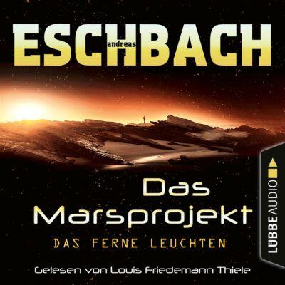 Andreas Eschbach: Das Marsprojekt (01) – Das ferne Leuchten