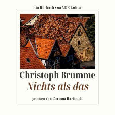 Christoph Brumme – Nichts als das | MDR Hörbuch