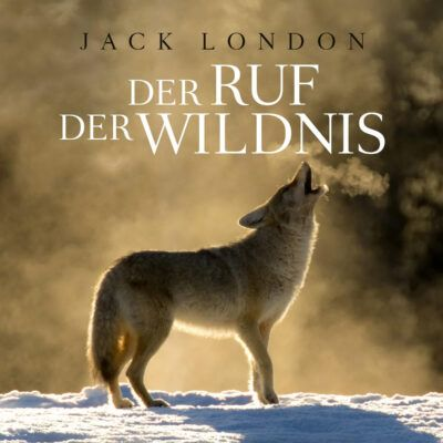Jack London – Der Ruf der Wildnis