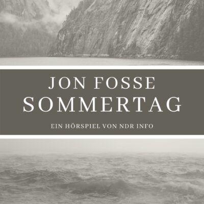 Jon Fosse – Sommertag | NDR Hörspiel