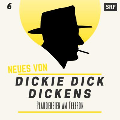 Neues von Dickie Dick Dickens (06) – Plaudereien am Telefon