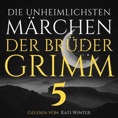 Die unheimlichsten Märchen der Brüder Grimm 5