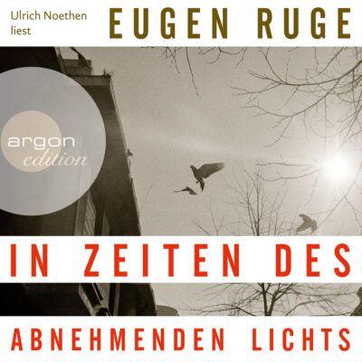Eugen Ruge – In Zeiten des abnehmenden Lichts