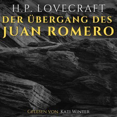 H. P. Lovecraft – Der Übergang des Juan Romero