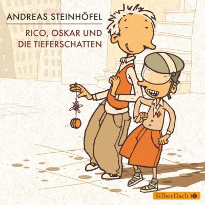 Andreas Steinhöfel – Rico, Oskar und die Tieferschatten