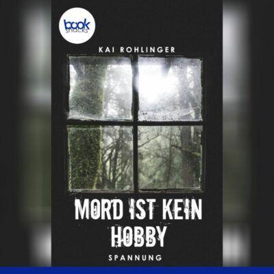 Kai Rohlinger – Mord ist kein Hobby